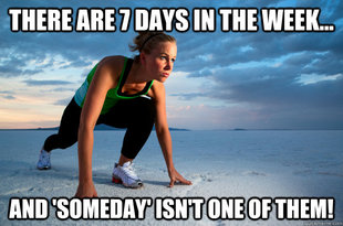 05_09_2014_7 days meme_fatmom tofitmomdotcom fitness meme of the week there are 7 days in the week every 48