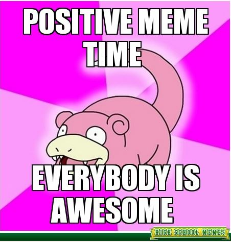 06_13_14_EverybodyIsAwesome_meme